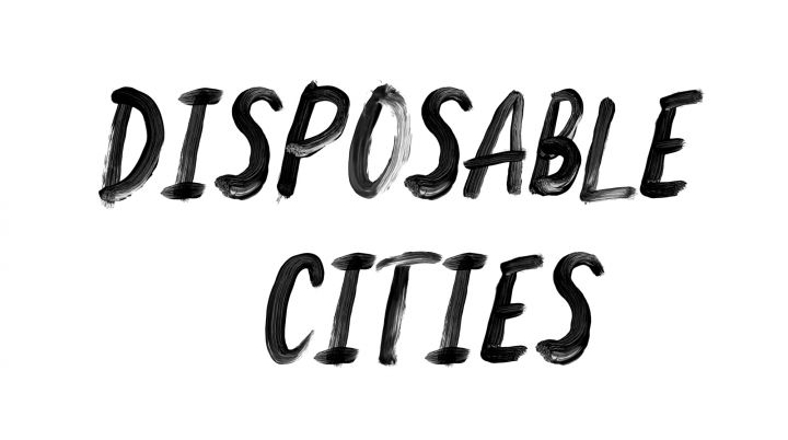 Disposable Cities